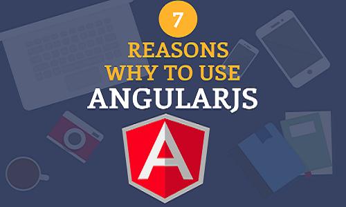 7 Reasons why to use angularjs